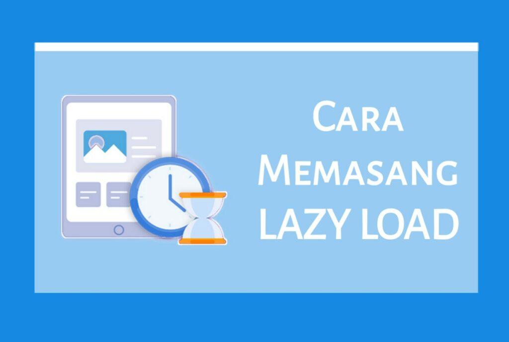 Cara Memasang Lazy Load