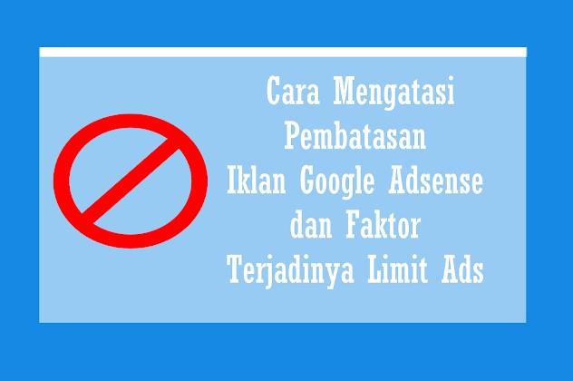 Cara Mengatasi Pembatasan Iklan Adsense