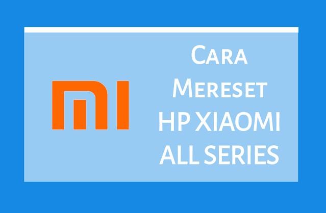 Cara Mudah Format Pabrik HP Xiaomi