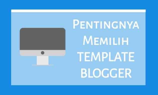 Memilih Template Untuk Blogger Bagi Pemula