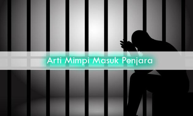 Arti-Mimpi-Masuk-Penjara